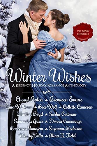 Winter Wishes A Regency Holiday Romance Anthology by Cheryl Bolen