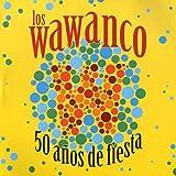 50 Aos by Los Wawanco (2006-02-14)
