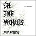 In the Woods  Hörbuch von Tana French Gesprochen von: Steven Crossley