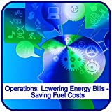 Operations: Lowering Energy Bills - Saving Fuel Costs