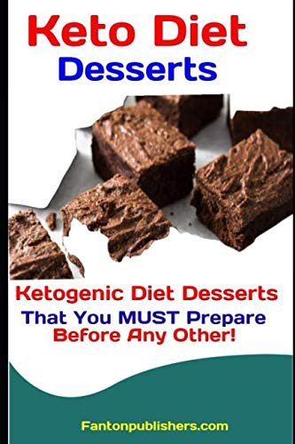 Keto Diet Desserts: Ketogenic Diet Desserts That You MUST Prepare Before Any Other! (Ace Keto) (Low Fat Cookies And Cream Ice Cream)