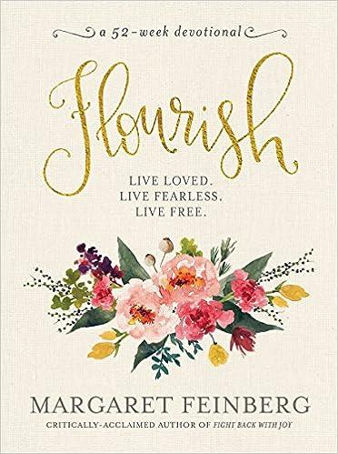 Flourish Live Free Loved Margaret Feinberg 9781617957994 Amazon Books
