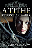 A Tithe of Blood and Ashes (The Drake Chronicles)