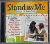 STAND BY ME SONGS OF FRIENDSHIP