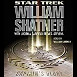 Star Trek: Captain's Glory (Adapted) | William Shatner,Garfield Reeves-Stevens,Judith Reeves-Stevens