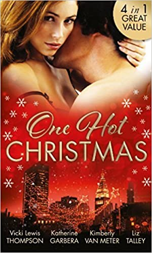 One Hot Christmas: A Last Chance Christmas / Under the Mistletoe / Ignited / Where There's Smoke by Vicki Lewis Thompson (2015-11-05)