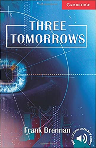 Three Tomorrows (Tres mañanas) Autor: Frank Brennan