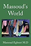 Massoud's World, Massoud Eghrari, 1456763997