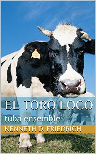 (El Toro Loco: tuba ensemble)