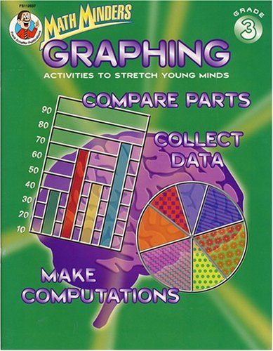 Graphing: Activities to Stretch Young Minds, Grade 3 (Math - Frank Schaffer Graphing