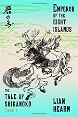 Emperor of the Eight Islands: Book 1 in the Tale of Shikanoko (The Tale of Shikanoko series) Paperback