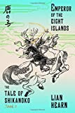 emperor of the eight islands book 1 in the tale of shikanoko the tale of shikanoko series