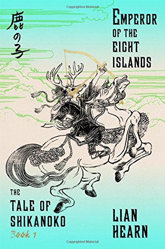 Download Emperor of the Eight Islands: Book 1 in the Tale of Shikanoko (The Tale of Shikanoko series) pdf