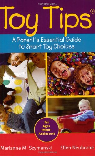 Toy Tips: A Parent's Essential Guide to Smart Toy Choices ebook
