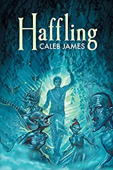 Haffling (The Haffling Book 1) by [James, Caleb]