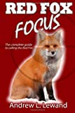 Red Fox Focus, Andrew Lewand, 1463699980