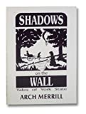 Shadows on the Wall: Tales of York State  (Arch Merrill's New York)