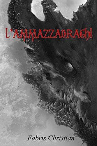 L'ammazzadraghi Copertina flessibile – 25 set 2017 Christian Fabris L' ammazzadraghi Independently published 1549822985