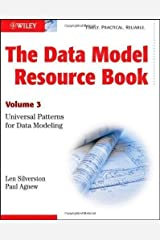 The Data Model Resource Book: Universal Patterns for Data Modeling v. 3 by Silverston, Len, Agnew, Paul (2009) Paperback