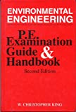 Environmental Engineering P. E. Examination Guide and Handbook, W. Christopher King, 1883767334