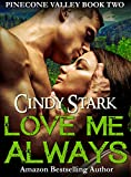 LOVE ME ALWAYS: Small Town Romantic Suspense (Pinecone Valley Book 2)
