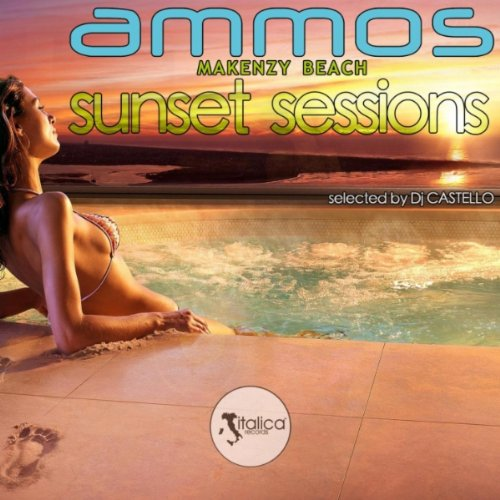 Ammos Sunset Sessions (Selected By DJ Castello)