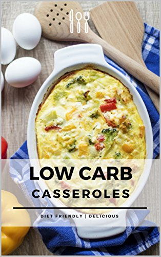 Low Carb Casseroles: Diet Friendly   Delicious by Russel King
