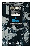 Music, Black, White and Blue, Ortiz Walton, 0688050255