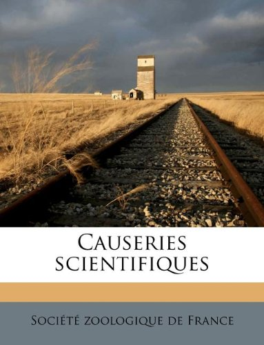 Causeries scientifiques Volume no. 1-10 (French Edition) ebook