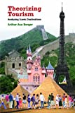 Theorizing Tourism : Analyzing Iconic Destinations, Berger, Arthur Asa, 1611322359