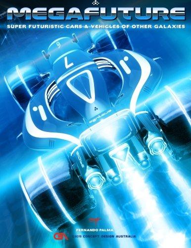 Megafuture: Super Futuristic Cars & Vehicles of other Galaxies