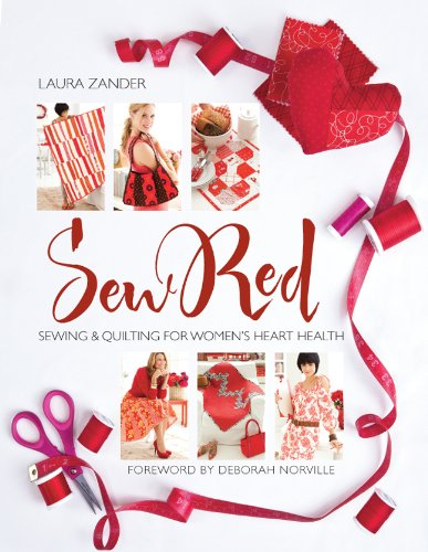 Download Sew Red: Sewing & Quilting for Women's Heart Health (Stitch Red) pdf
