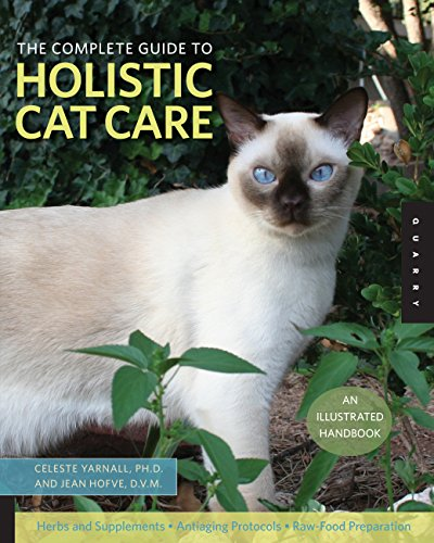 The Complete Guide to Holistic Cat Care: An Illustrated Handbook by Quayside Publishing