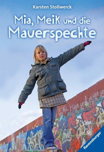 Mia, Meik und die Mauerspechte (Ravensburger Taschenbücher)