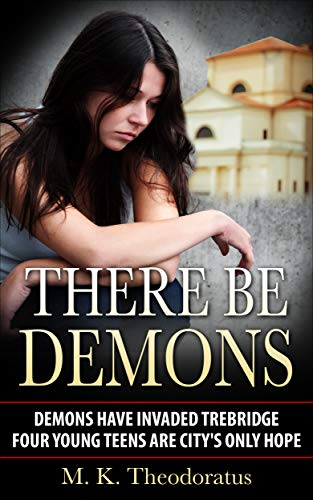 There Be Demons by M. K. Theodoratus ebook deal
