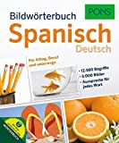 PONS Bildwörterbuch Spanisch: Visuell lernen mit 12.500 Begriffen und Redewendungen in 3.000 topaktuellen Bildern für Alltag, Beruf und unterwegs.