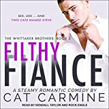 Filthy Fiance: Whittaker Brothers Series, Book 2
