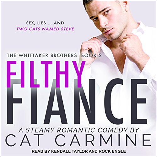 Filthy Fiance: Whittaker Brothers Series, Book 2 by Tantor Audio
