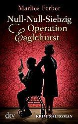 Null-Null-Siebzig Operation Eaglehurst: Kriminalroman