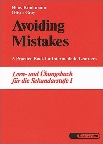 Avoiding Mistakes - Ausgabe 1986: A Practice Book for Intermediate Learners
