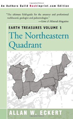 Earth Treasures Volume 1: The Northeastern Quadrant (Earth Treasures (Back in Print))