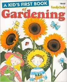 Kid's First Book of Gardening: MANN Roger - PFANNER Louise