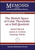 The Moduli Space of Cubic Threefolds As a Ball Quotient, Daniel Allcock and James A. Carlson, 0821847511