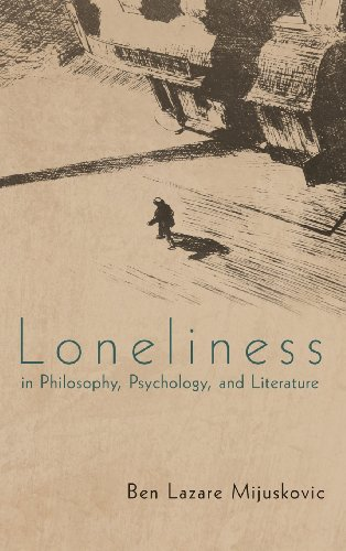 loneliness in philosophy psychology and literature book reviews Read loneliness in philosophy, psychology, and literature by ben lazare mijuskovic by ben lazare mijuskovic for free with a 30 day free trial read ebook on the web.