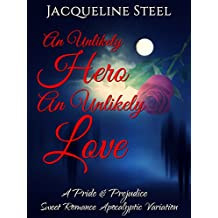 An Unlikely Hero, An Unlikely Love: A Pride & Prejudice Sweet Romance Apocalyptic Variation (Death Comes To Netherfield Trilogy Book 1)