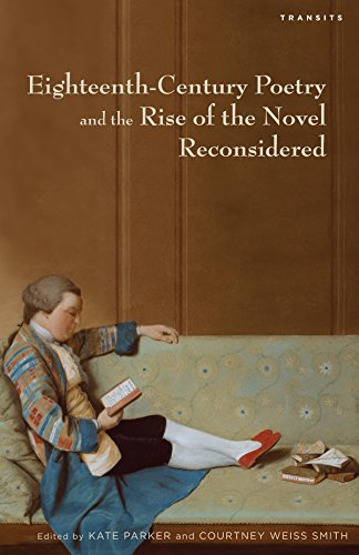 Eighteenth-Century Poetry and the Rise of the Novel Reconsidered (Transits: Literature, Thought & Culture, 1650–1850)
