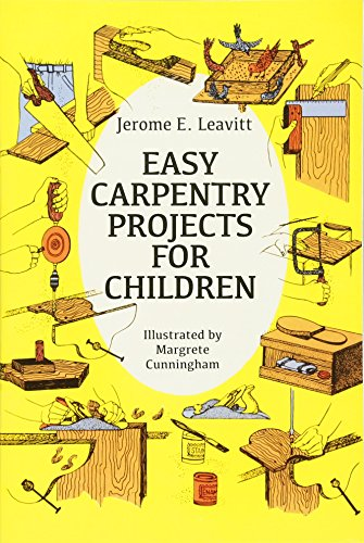 Easy Carpentry Projects for Children (Dover Children's Activity -