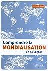 Comprendre la Mondialisation en 10 Leçons par Ardinat