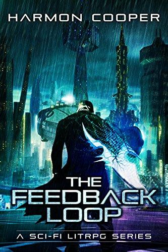 The Feedback Loop: (Book One) (Sci-Fi LitRPG Series)