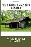 The Bushranger's Secret, Henry Henry Clarke, 1495465357